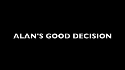 Thumbnail for entry a2.alans good decision.m4v