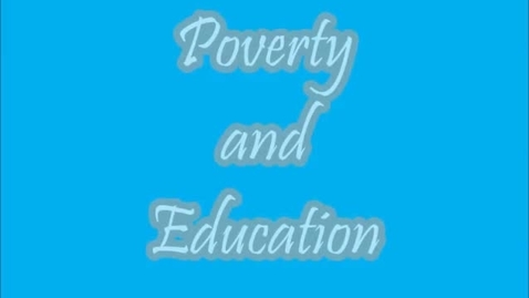 Thumbnail for entry Poverty and Education