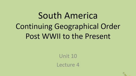 Thumbnail for entry 20th: Lecture 4 - South America