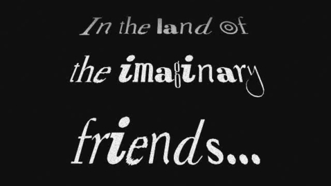 Thumbnail for entry Imaginary Friends