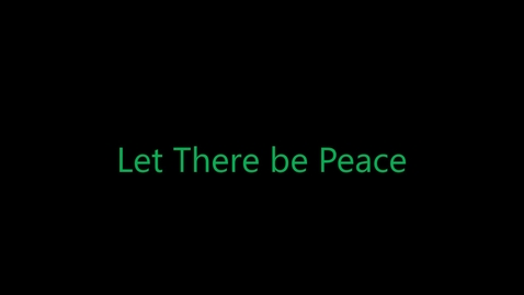 Thumbnail for entry Let There be Peace