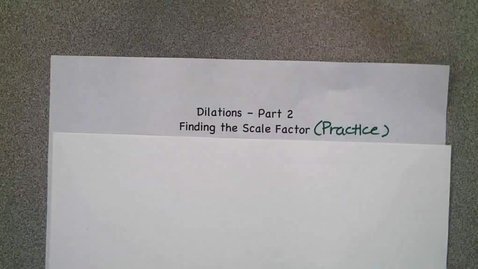 Thumbnail for entry Dilations  - Part 2 Scale Factor
