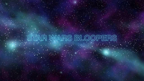 Thumbnail for entry Star Wars Bloopers