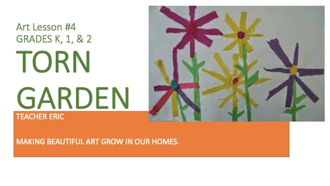 Thumbnail for entry Art Lesson #4 TORN GARDEN Grades K, 1 & 2