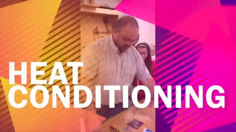 Thumbnail for entry Heat Conditioning Demonstration