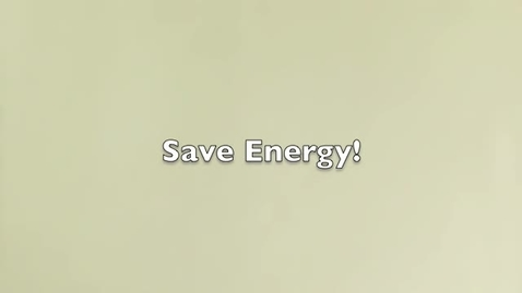 Thumbnail for entry save energy