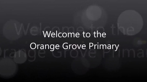 Thumbnail for entry Orange Grove Primary Campus Video