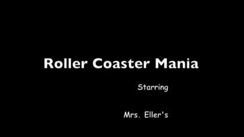 Thumbnail for entry Mrs.Eller's Roller Coasters