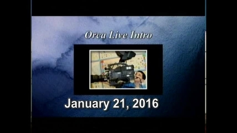 Thumbnail for entry Orca Live January 21, 2016
