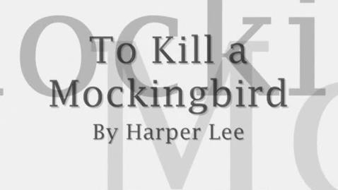 Thumbnail for entry To Kill a Mockingbird Book Trailer