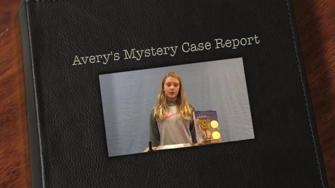 Thumbnail for entry Avery's Mystery Case Report