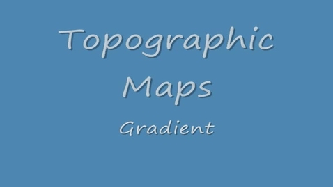 Thumbnail for entry Topographic Maps- Gradient