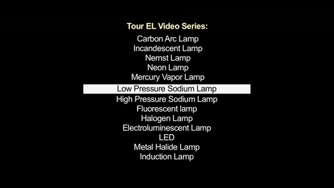Thumbnail for entry Part 6a: Low Pressure Sodium Lamps