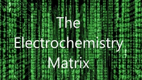 Thumbnail for entry The Electrochemistry Matrix