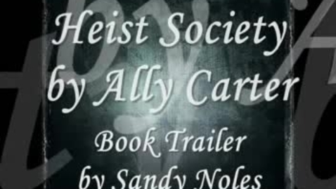 Thumbnail for entry HEIST SOCIETY, by Ally Carter
