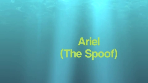 Thumbnail for entry Ariel THe Spoof