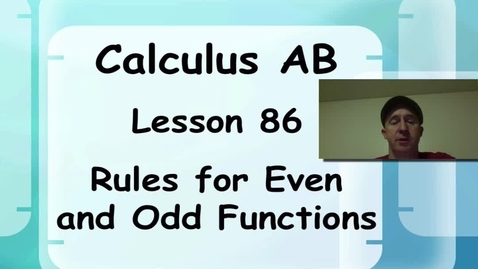 Thumbnail for entry Lynch - AP Calculus AB: Lesson 86
