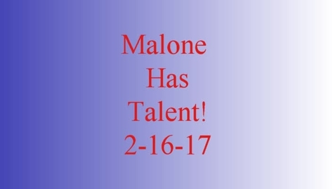 Thumbnail for entry Malone Has Talent   2-16-17