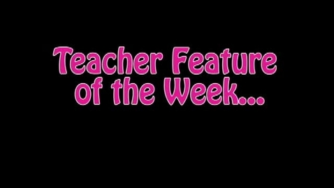 Thumbnail for entry Mrs. Shaner Teacher Feature
