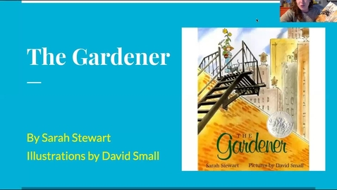 Thumbnail for entry The Gardener by Sarah Stewart (Read Aloud)