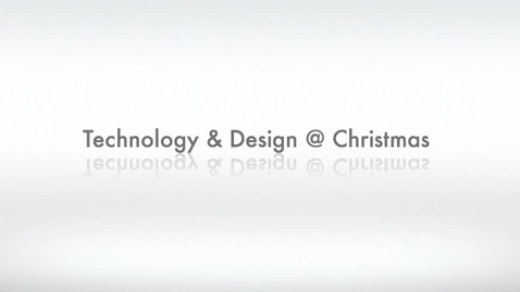 Thumbnail for entry Technology & Design @ Christmas 2011
