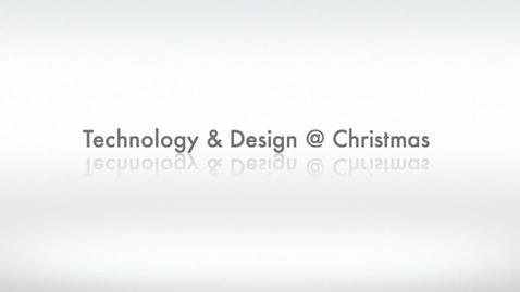 Thumbnail for entry Technology & Design @ Christmas 2011