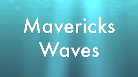 Thumbnail for entry Mavericks Waves