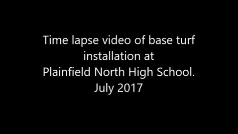 Thumbnail for entry Time lapse: Turf work crews install base layer of field turf at PNHS, July 2017