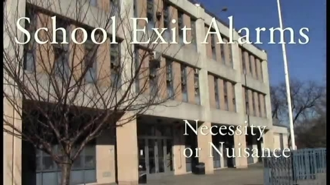 Thumbnail for entry School Exit Alarms - Necessity or Nuisance?