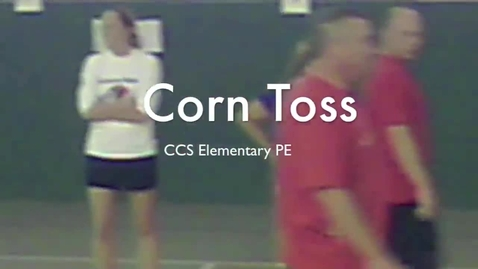 Thumbnail for entry CCS Elementary PE: Corn Toss