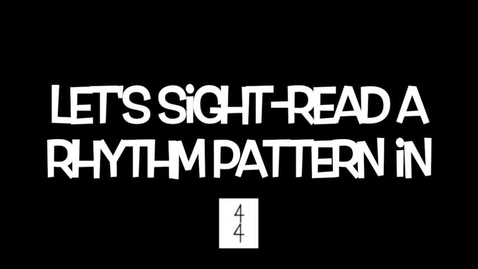 Thumbnail for entry Sight-Read a Rhythm Pattern in 4