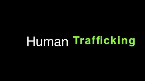 Thumbnail for entry Human Trafficking