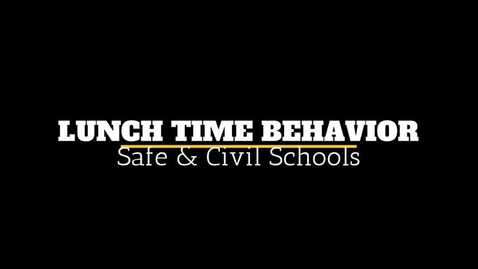 Thumbnail for entry Safe & Civil Schools:  Lunch Time Behavior