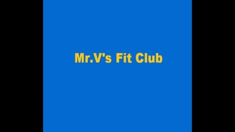 Thumbnail for entry Mr. V's Fit Club