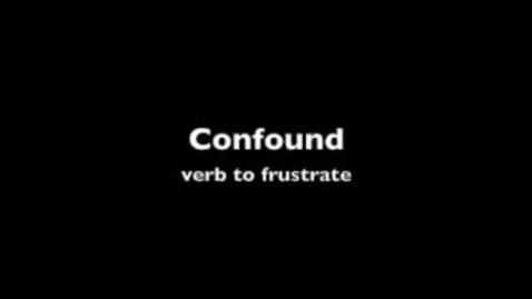 Thumbnail for entry Confound -- BrainyFlix Vocab Contest