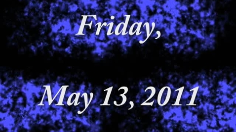 Thumbnail for entry Friday, May 13, 2011