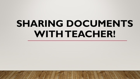 Thumbnail for entry Sharing Documents with Teacher!