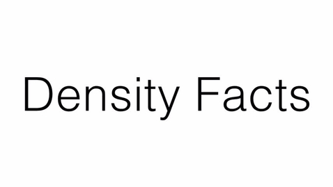 Thumbnail for entry 5 Facts of Density