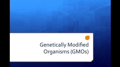 Thumbnail for entry 11D Genetically Modified Organisms