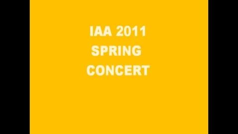 Thumbnail for entry IAA 2011 Spring Concert