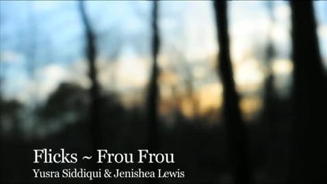 Thumbnail for entry Flicks ~ Frou Frou