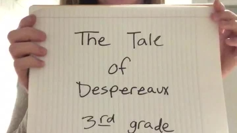 Thumbnail for entry The Tale of Despereaux- chapters 33-35