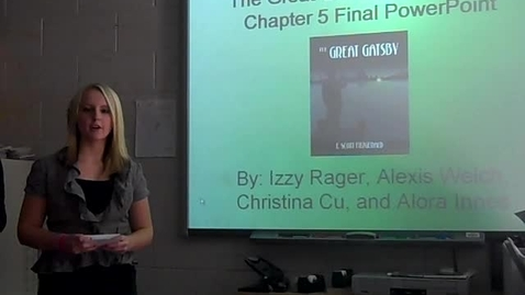 Thumbnail for entry The Great Gatsby Chapter 5 PowerPoint presentation -- Izzy Rager, Alexis Welch, and Christina Cu
