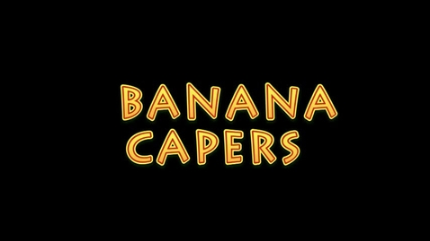 Thumbnail for entry Banana Caper, Block 3 Suite 3 Spring 2017