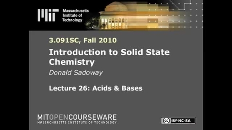Thumbnail for entry Lec 26   MIT 3.091SC Introduction to Solid State Chemistry, Fall 2010