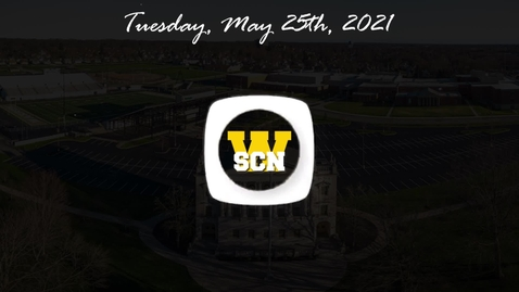 Thumbnail for entry WSCN - Tuesday, May 25th, 2021