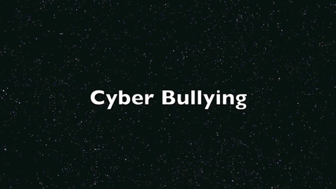 Thumbnail for entry Cyber-Bullying It Could Happen To You