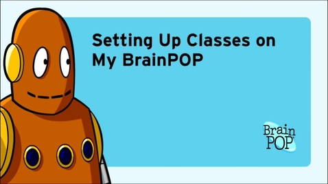 Thumbnail for entry My BrainPOP - Setting Up Classes
