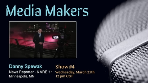 Thumbnail for entry Media Makers show #4 - Danny Spewak
