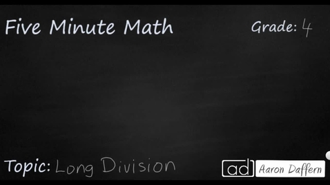 Thumbnail for entry 4th Grade Math Long Division